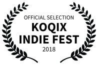 OFFICIAL SELECTION - KOQIX INDIE FEST - 2018